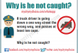 Why is he not caught?