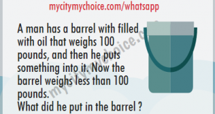 A man has a barrel with filled with oil that weighs 100 pounds, and then he puts something into it. Now the barrel weighs less than 100 pounds. What did he put in the barrel ?