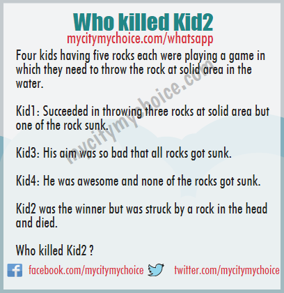 Four kids were playing a game : Who killed Kid2 ?