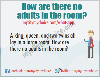 A king, queen, and two twins all lay in a large room. How are there no adults in the room?