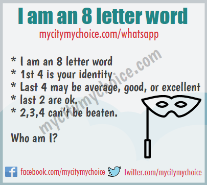 I am an 8 letter word : 1st 4 is your identity - Whatsapp Puzzle