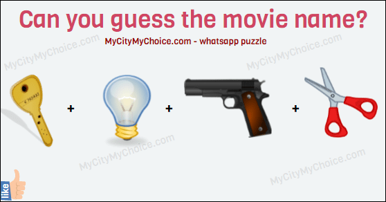 GUESS THE MOVIE 🔑+💡+🔫+✂ MOVIE... NAME Try in your other groups and tell me You can also read it as : Guess the movie name Key+ Bulb + Gun + Scissor
