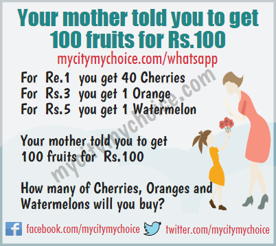 Your mother told you to get 100 fruits for Rs.100 - Whatsapp Puzzle