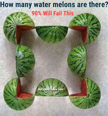 90% Will Fail That : How many water melons are there?