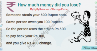Someone steals your 500 Rupee note. Same person owes you 100 Rupees. So the person uses the stolen Rs.500 to pay back your Rs.100, and you give Rs.400 change. How much money did you lose?