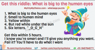 """Get this riddle : What is big to the human eyes? Get this riddle : 1. What is big to the human eyes 2. Small to human mind 3. Yellow within 4. But red while under the sun 5. Six letters. """"_o_g_h"""" Get this within 5 hours, I know you're smart, and I'll give you anything you want. Fail it? You'll have to do what I want."""