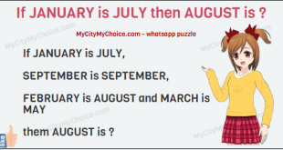 If JANUARY is JULY, SEPTEMBER is SEPTEMBER, FEBRUARY is AUGUST and MARCH is MAY them AUGUST is ?