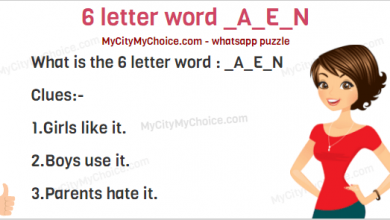 What is the 6 letter word : _A_E_N Clues:- 1.Girls like it. 2.Boys use it. 3.Parents hate it.