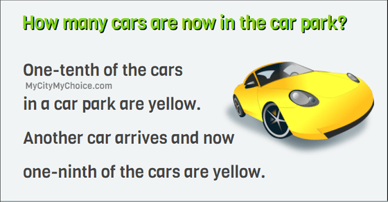 One-tenth of the cars  in a car park are yellow.   Another car arrives and now   one-ninth of the cars are yellow.