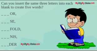 _ _ _ or, _ _ _ se, _ _ _ fold, _ _ _ nis, _ _ _der Question: Can you insert the same three letters into each blank to create five words?