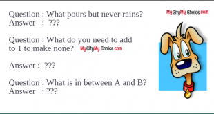 What pours but never rains? Answer : A flask, a jug What do you need to add to 1 to make none? Answer :  N   (n + one = none) What is in between A and B?