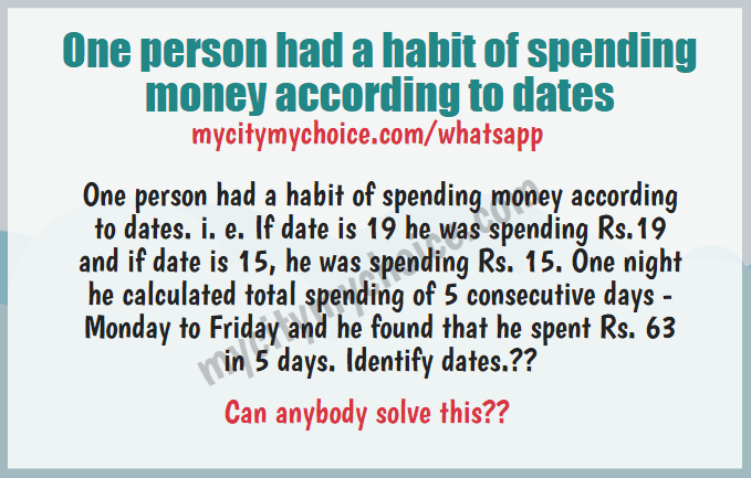One person had a habit of spending money according to dates