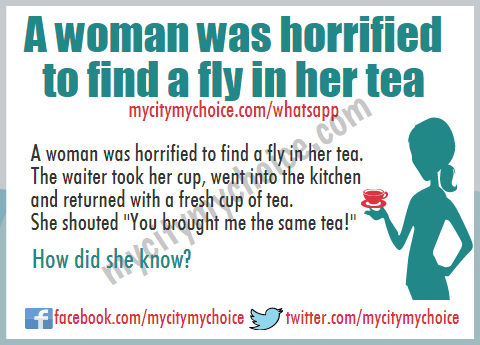 A woman was horrified to find a fly in her tea - Whatsapp Puzzle