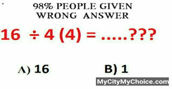 98% people given wrong answer 16 ÷ 4 (4) =?