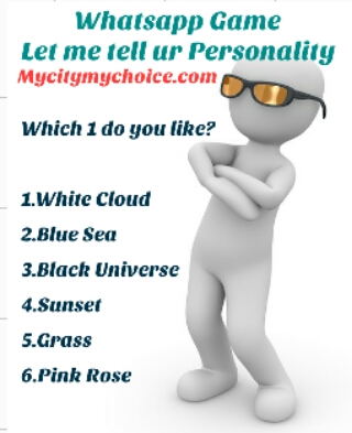 Let me tell ur Personality, which 1 do you like? 1.White Cloud 2.Blue Sea 3.Black Universe 4.Sunset 5.Grass 6.Pink Rose