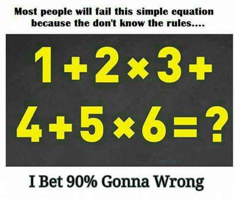 Most people will fail this simple equation 1+2x3+4+5x6