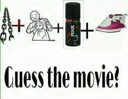 Guess the movie? Look at the image above carefully and try to guess the movie name. Chain + hair cut + axe + press