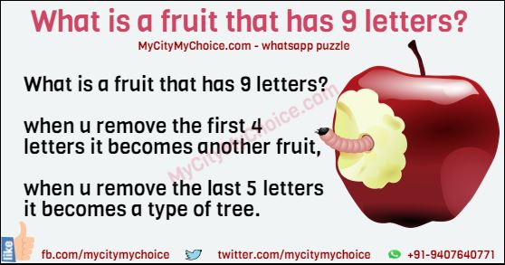 What is a fruit that has 9 letters? when u remove the first 4 letters it becomes another fruit,  when u remove the last 5 letters it becomes a type of tree.
