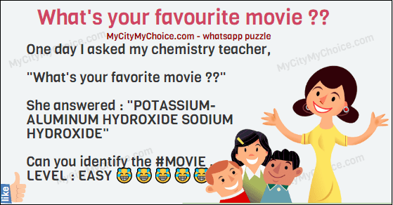 "One day I asked my chemistry teacher, ""What's your favorite movie ??"" She answered : ""POTASSIUM- ALUMINUM HYDROXIDE SODIUM HYDROXIDE"" Can you identify the #MOVIE .... LEVEL : EASY 😂😂😂😂😂😂"