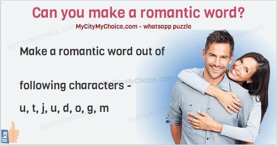 Make a romantic word out of following characters - u, t, j, u, d, o, g, m