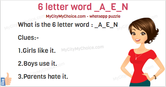 What is the 6 letter word : _A_E_N ? | Puzzle Answer