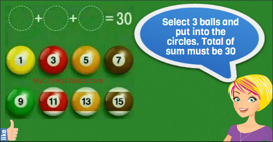 Select 3 balls and put into the circles. Total of sum must be 30